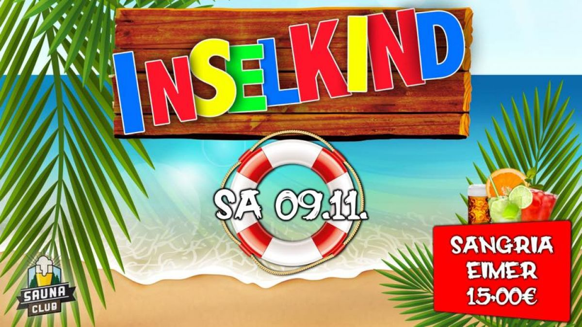 INSELKIND - die Party @Sauna Club